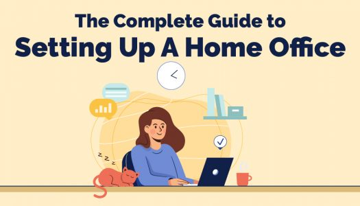 The Complete Guide to Setting Up A Home Office