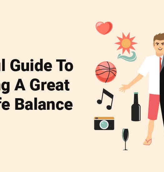A Helpful Guide To Achieving A Great Work-Life Balance